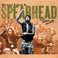 Michael Franti & Spearhead – All Rebel Rockers