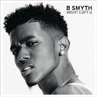 B. Smyth – Might Cuff U
