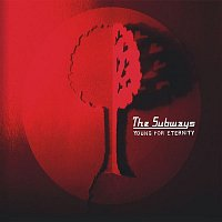 The Subways – Young for Eternity (Deluxe Edition)