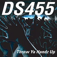 Ds455 – Throw Ya Handz Up