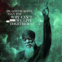 Dr. Lonnie Smith, Iggy Pop – Why Can't We Live Together [Radio Edit]