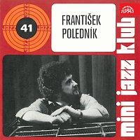 František Poledník – Mini Jazz Klub 41