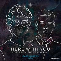 Lost Frequencies & Netsky – Here with You (Bassjackers Remix)