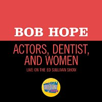 Bob Hope – Actors, Dentist, And Women [Live On The Ed Sullivan Show, June 26, 1955]