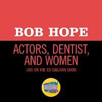 Bob Hope – Actors, Dentist, And Women [Live On The Ed Sullivan Show, June 26, 1955]