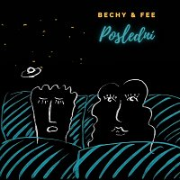 Bechy & Fee – Poslední