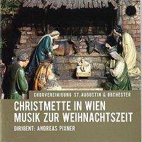 Andreas Pixner, Chorvereinigung St. Augustin, Cornelia Horak, Gabriele Sima – Christmette in Wien - Musik zur Weihnachtszeit