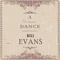 Bill Evans – A Delicate Dance