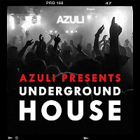 Azuli Presents Underground House – Azuli Presents Underground House
