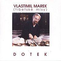 Vlastimil Marek – Dotek/Tibetské mísy
