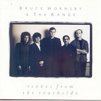Bruce Hornsby, The Range – Scenes From The Southside