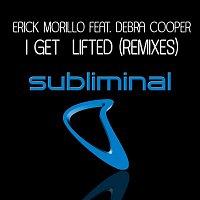 Erick Morillo, Deborah Cooper – I Get Lifted (feat. Deborah Cooper) [Remixes]