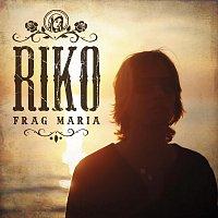 Riko – Frag Maria
