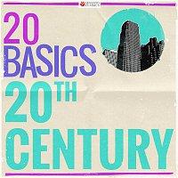 Various Artists.. – 20 Basics: 20th Century (20 Classical Masterpieces)