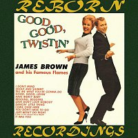 James Brown, his Famous Flames – Good, Good, Twistin' (HD Remastered)