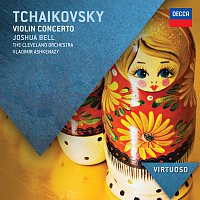 Joshua Bell, The Cleveland Orchestra, Vladimír Ashkenazy – Tchaikovsky: Violin Concerto