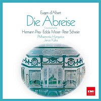 Janos Kulka, Edda Moser, Hermann Prey, Peter Schreier – D'Albert: Die Abreise
