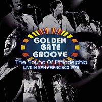 Harold Melvin & The Blue Nots, Bernard Wilson, Lawrence Brown, Lloyd Parks & Theodore Pendergrass, Jr. – Golden Gate Groove: The Sound Of Philadelphia in San Francisco - 1973