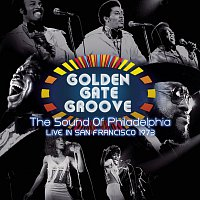 Various Artists.. – Golden Gate Groove: The Sound Of Philadelphia in San Francisco - 1973