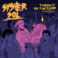 Syster Sol, Dirty Jens – Throw It On The Floor