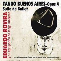 Eduardo Rovira – Tango Buenos Aires - Opus 4 - Suite de Ballet
