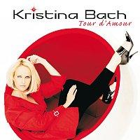 Kristina Bach – Tour d'Amour