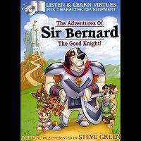 Steve Green – Sir Bernard The Good Knight!