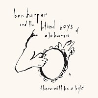 Ben Harper, The Blind Boys Of Alabama – There Will Be A Light