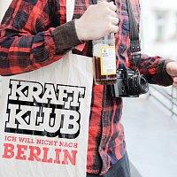 Kraftklub – Ich will nicht nach Berlin