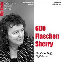 Barbara Sichtermann, Ingo Rose, Julia Fischer – Die Erste: 600 Flaschen Sherry / Carol Ann Duffy (Hofdichterin)