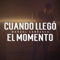 Manuel Carrasco – Cuando Llegó El Momento