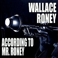Wallace Roney – According To Mr. Roney