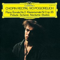 Ivo Pogorelich – Chopin: Piano Sonata No.2; Prélude; Scherzo; Nocturne; Etudes
