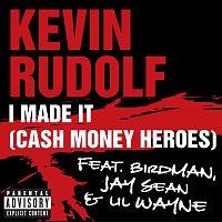 Kevin Rudolf, Birdman, Jay Sean, Lil Wayne – I Made It (Cash Money Heroes)