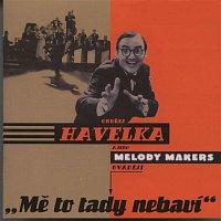 Ondřej Havelka a jeho Melody Makers – Mě to tady nebaví