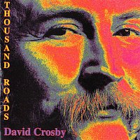 David Crosby – A Thousand Roads