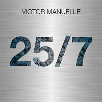 Victor Manuelle – 25/7