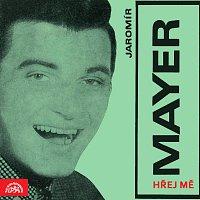 Jaromír Mayer – Hřej mě
