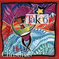 Take 6 – He Is Christmas