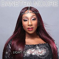 Danetra Moore – Light In The Dark (Standard)