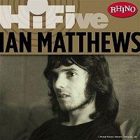 Ian Matthews – Rhino Hi-Five: Ian Matthews