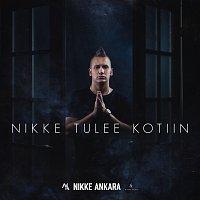Nikke Ankara – Nikke Tulee Kotiin