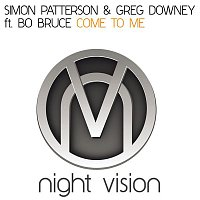 Simon Patterson & Greg Downey – Come To Me (feat. Bo Bruce)