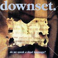 Downset – Do We Speak A Dead Language?