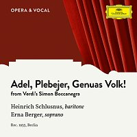 Heinrich Schlusnus, Erna Berger, Chor der Staatsoper Berlin, Staatskapelle Berlin – Verdi: Simon Boccanegra: Adel, Plebejer, Genuas Volk! [Sung in German]