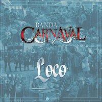 Banda Carnaval – Loco