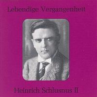 Heinrich Schlusnus – Lebendige Vergangenheit - Heinrich Schlusnus (Vol.2)