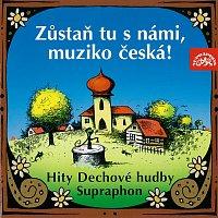 Dechová hudba Supraphon – Zůstaň tu s námi, muziko česká!