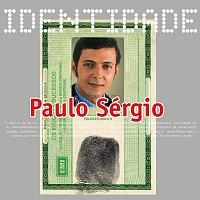 Paulo Sergio – Identidade - Paulo Sergio