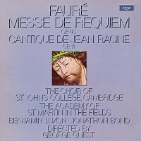 Choir Of St. John's College, Cambridge, Academy of St. Martin in the Fields – Fauré: Messe de Requiem; Cantique de Jean Racine